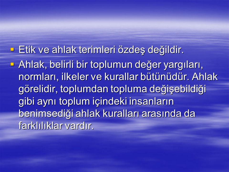 TOPLUMA İLİŞKİN ETİK SORUMLULUKLAR  Türkiye de ve dünyada kültürel ve sosyal farklılıklara saygıyı oluşturacak koşulları ve desteği sağlamalıdır.