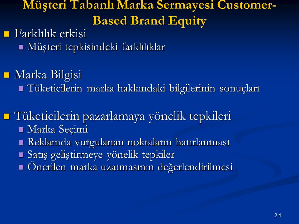 Customer-Based Brand Equity Model Consumer- Brand Resonance Brand Salience Consumer Judgments Consumer Feelings Brand Performance Brand Imagery INTENSE, ACTIVE LOYALTY RATIONAL & EMOTIONAL REACTIONS POINTS-OF- PARITY & POINTS-OF- DIFFERENCE DEEP, BROAD BRAND AWARENESS