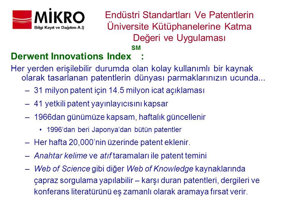 Endüstri Standartları Ve Patentlerin Üniversite Kütüphanelerine Katma Değeri ve Uygulaması Derwent Innovations Index SM : Her yerden erişilebilir duru