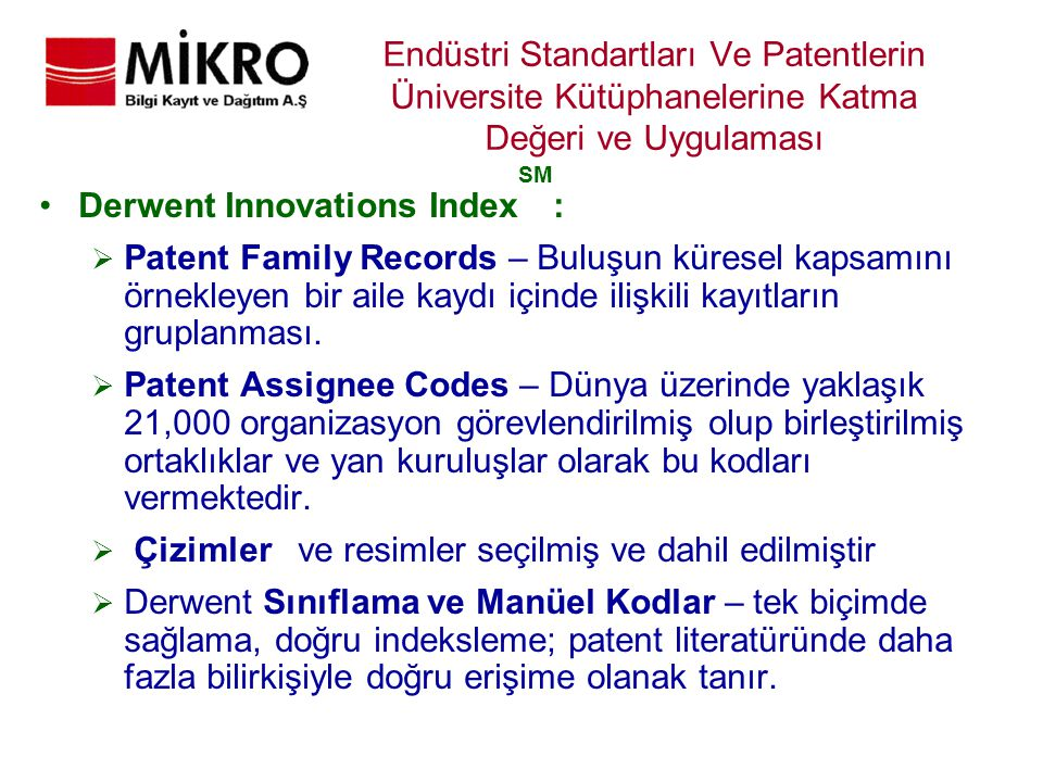 Endüstri Standartları Ve Patentlerin Üniversite Kütüphanelerine Katma Değeri ve Uygulaması Derwent Innovations Index SM :  Patent Family Records – Bu