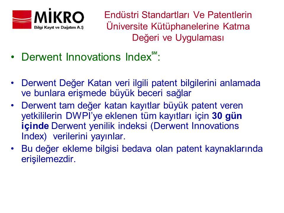 Endüstri Standartları Ve Patentlerin Üniversite Kütüphanelerine Katma Değeri ve Uygulaması Derwent Innovations Index SM : Derwent Değer Katan veri ilg