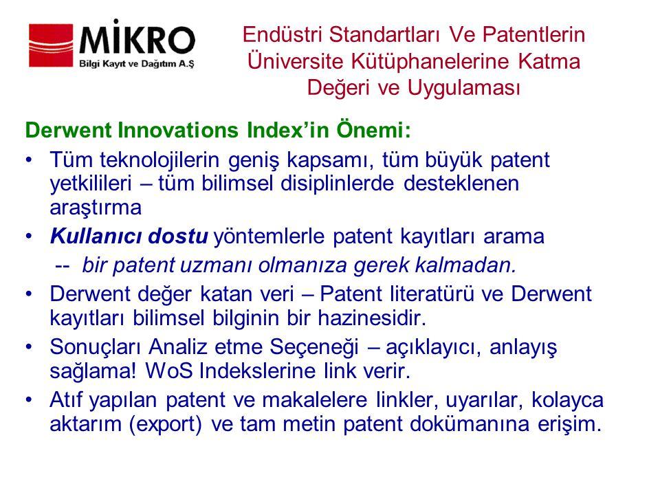 Endüstri Standartları Ve Patentlerin Üniversite Kütüphanelerine Katma Değeri ve Uygulaması Derwent Innovations Index'in Önemi: Tüm teknolojilerin geni