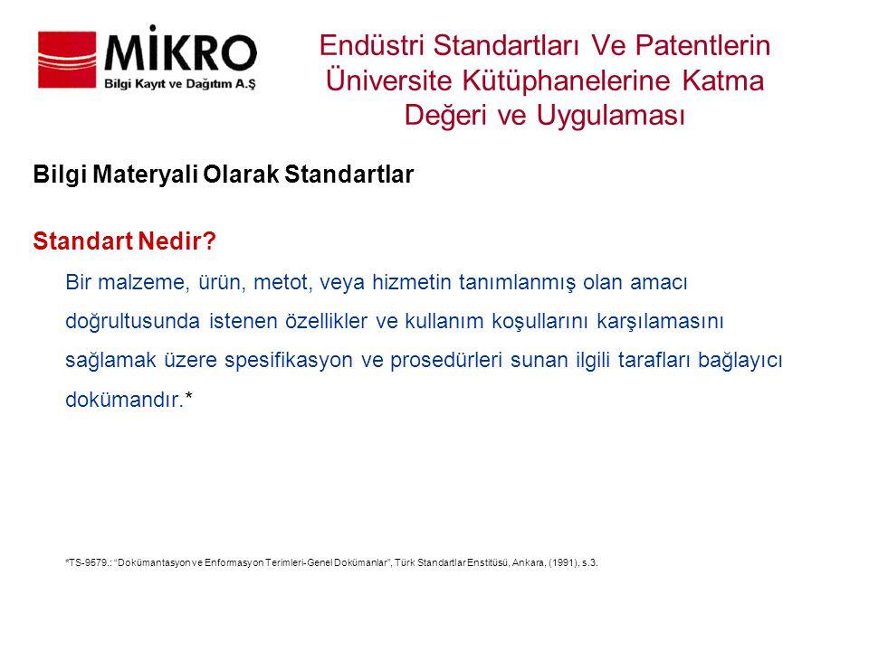 Endüstri Standartları Ve Patentlerin Üniversite Kütüphanelerine Katma Değeri ve Uygulaması Bilgi Materyali Olarak Standartlar Standart Nedir? Bir malz
