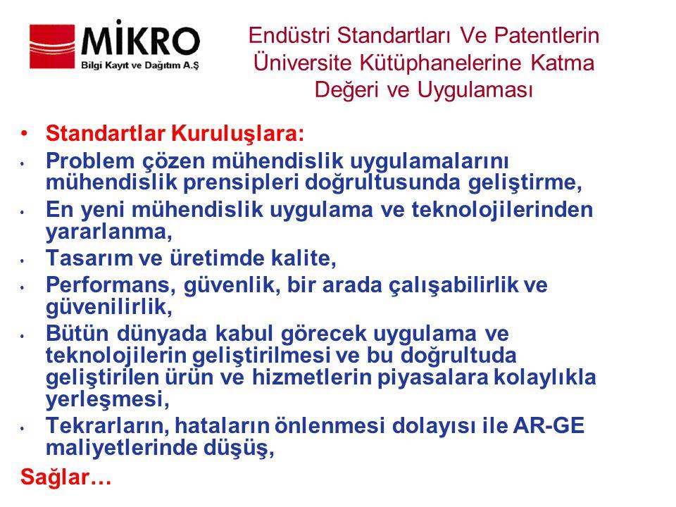 Endüstri Standartları Ve Patentlerin Üniversite Kütüphanelerine Katma Değeri ve Uygulaması Standartlar Kuruluşlara: Problem çözen mühendislik uygulama