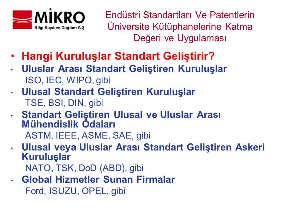 Endüstri Standartları Ve Patentlerin Üniversite Kütüphanelerine Katma Değeri ve Uygulaması Hangi Kuruluşlar Standart Geliştirir? Uluslar Arası Standar