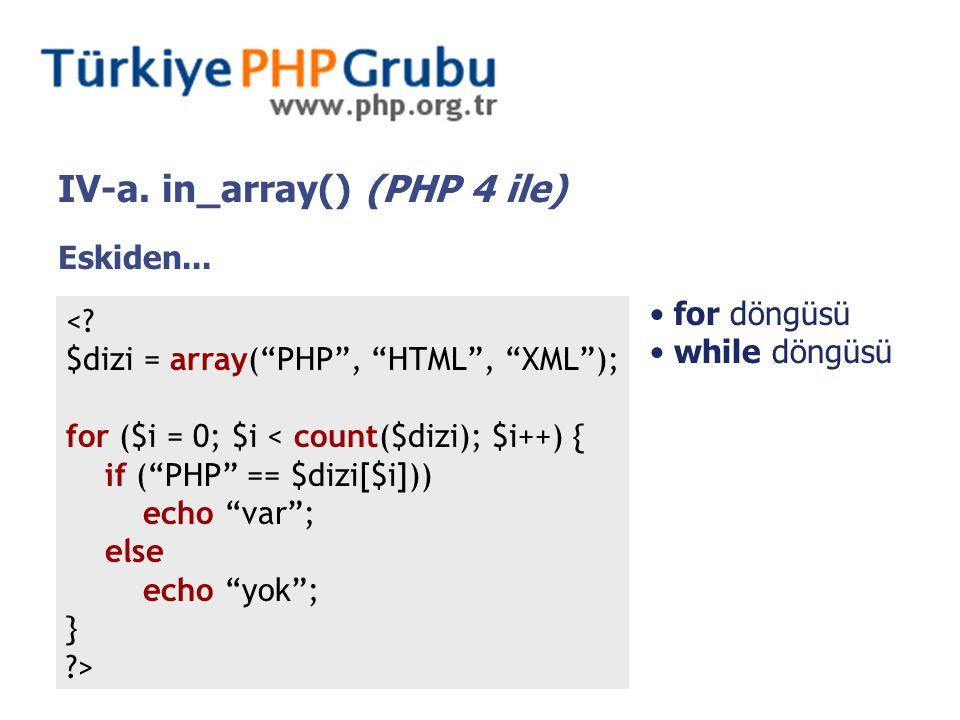 V-a.getcwd() (PHP 4 ile) O an çalışılan dizinin tam yolunu metin olarak döner.