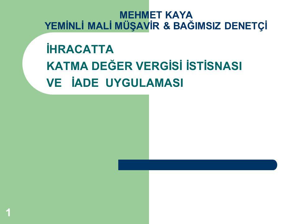 MEHMET KAYA YEMİNLİ MALİ MÜŞAVİR & BAĞIMSIZ DENETÇİ Madde 12- 1.