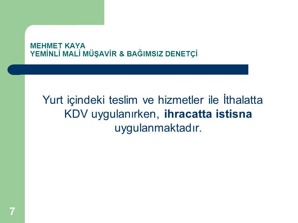 MEHMET KAYA YEMİNLİ MALİ MÜŞAVİR & BAĞIMSIZ DENETÇİ İhracat Türk Lirası ile de yapılabilir.