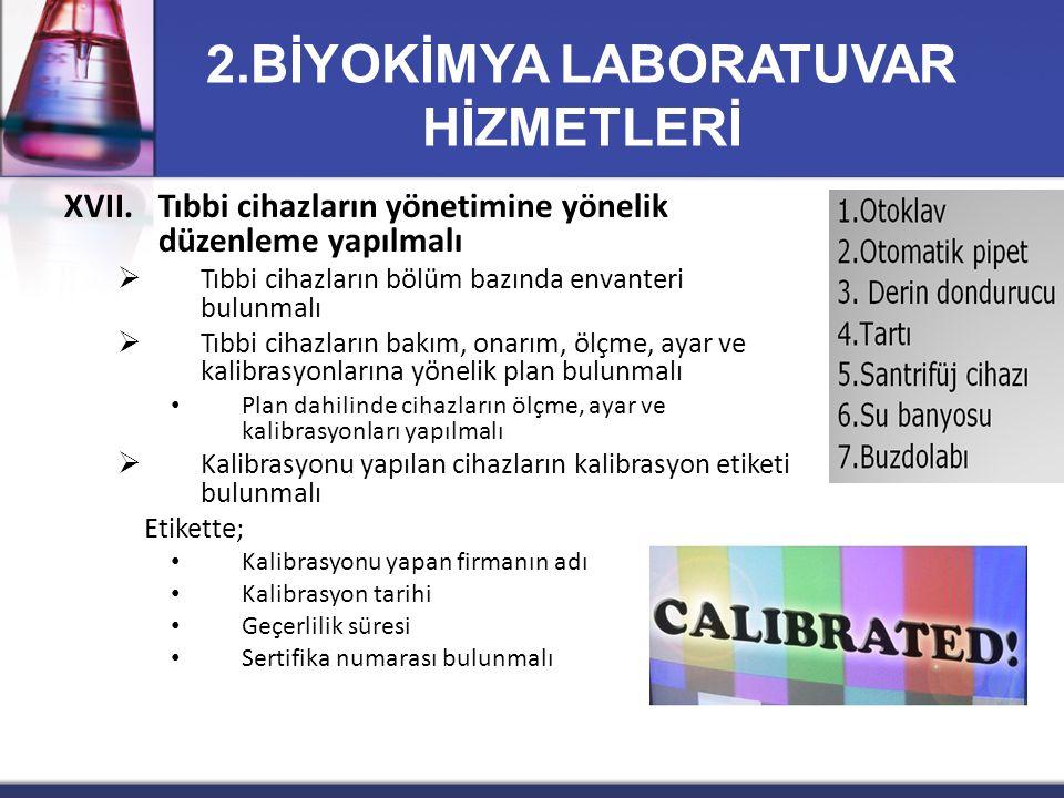 XVII.Tıbbi cihazların yönetimine yönelik düzenleme yapılmalı  Tıbbi cihazların bölüm bazında envanteri bulunmalı  Tıbbi cihazların bakım, onarım, öl