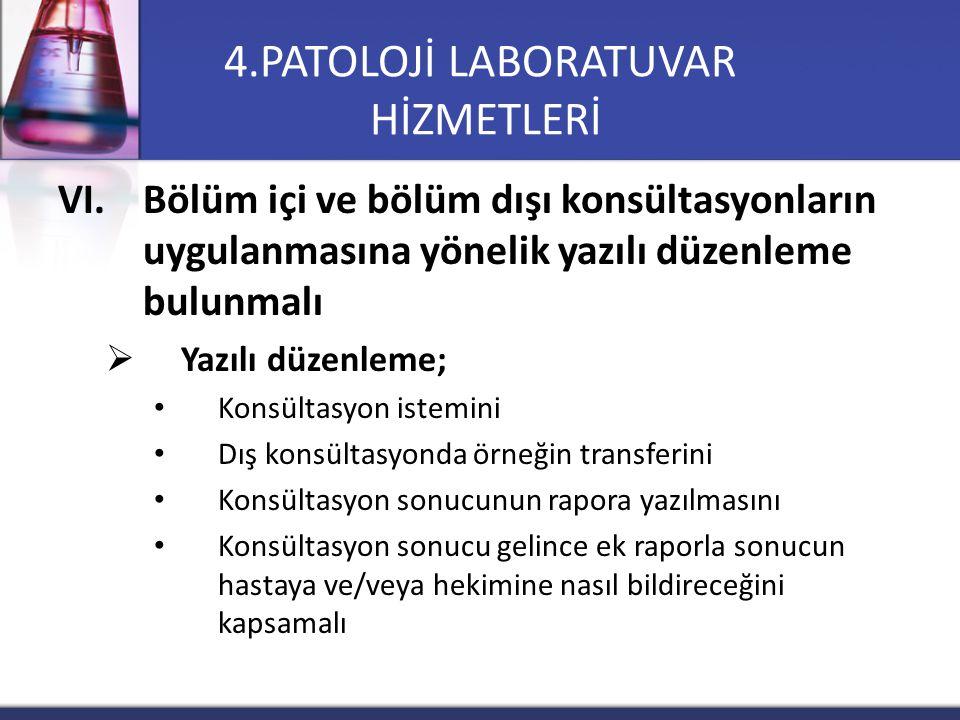 VI.Bölüm içi ve bölüm dışı konsültasyonların uygulanmasına yönelik yazılı düzenleme bulunmalı  Yazılı düzenleme; Konsültasyon istemini Dış konsültasy