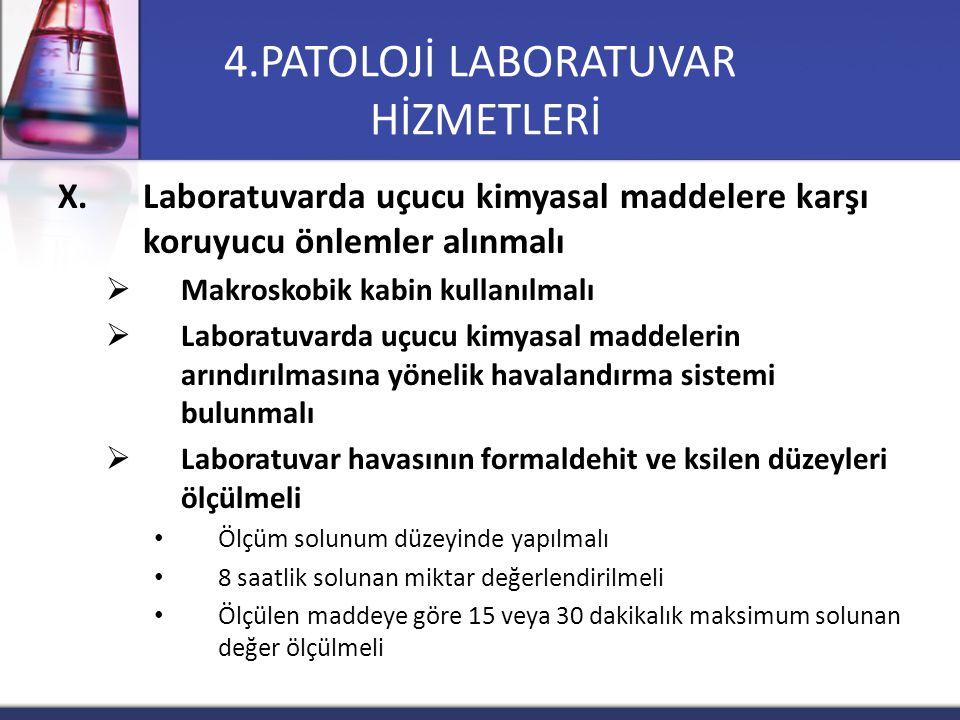X.Laboratuvarda uçucu kimyasal maddelere karşı koruyucu önlemler alınmalı  Makroskobik kabin kullanılmalı  Laboratuvarda uçucu kimyasal maddelerin a
