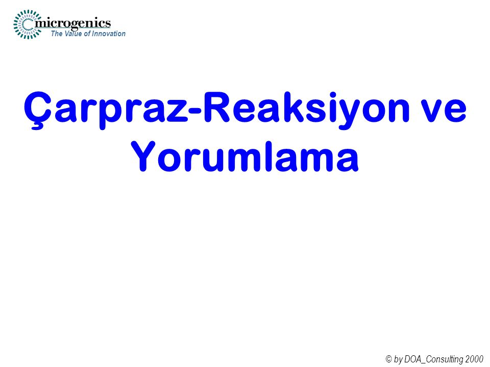 The Value of Innovation © by DOA_Consulting 2000 Çarpraz-Reaksiyon ve Yorumlama