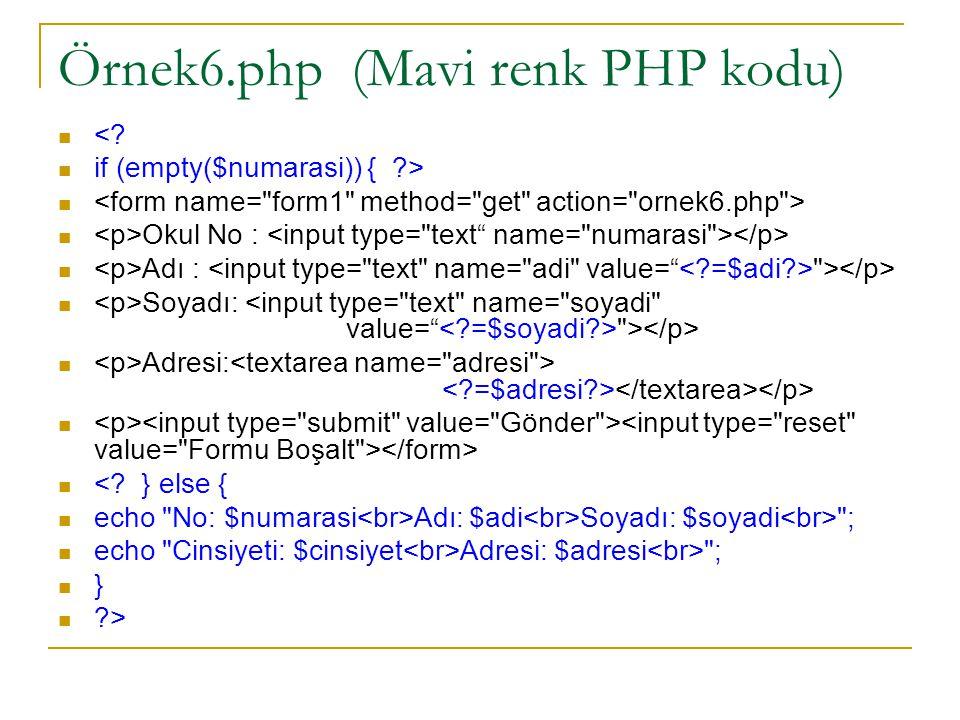 Örnek6.php (Mavi renk PHP kodu) <.