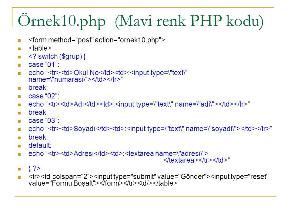 Örnek10.php (Mavi renk PHP kodu) <.