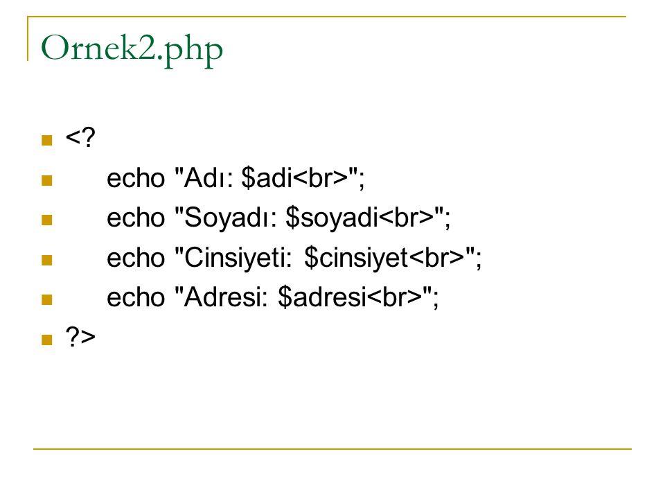 Örnek1.php aşağıdaki değişikliği yapınız Örnek1.php'yi yenileyerek çalıştırınız.