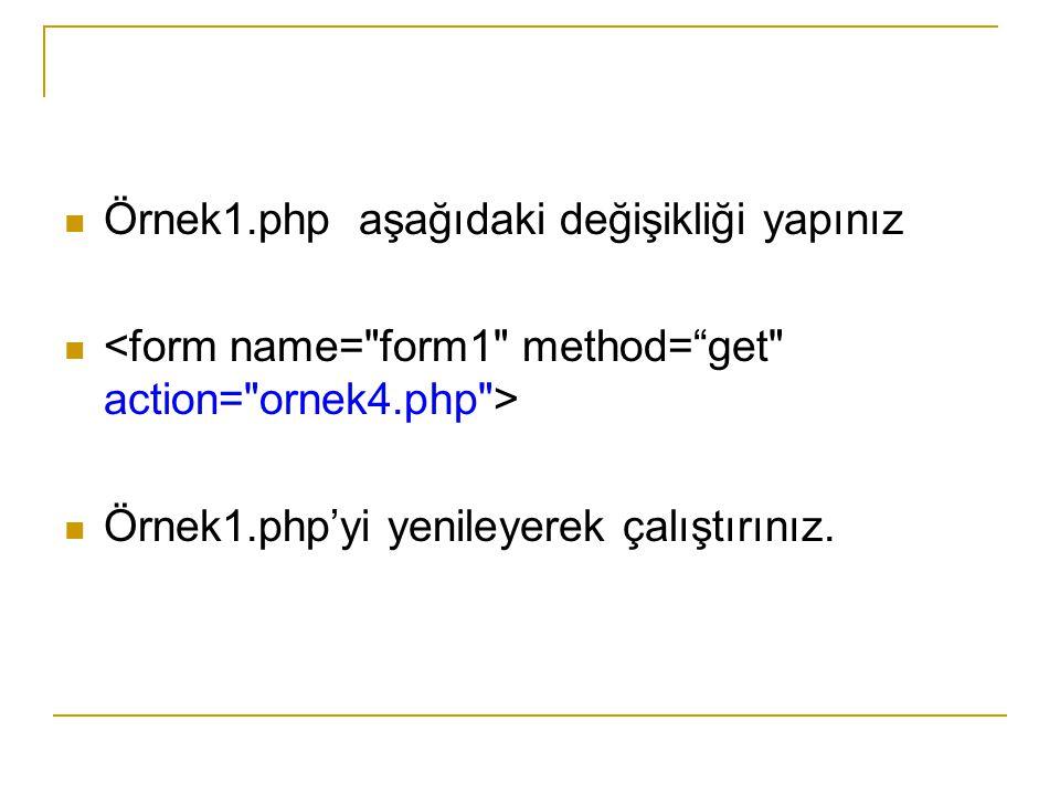 Formdan gelen bilgilerin alınması 2 şekilde olur.