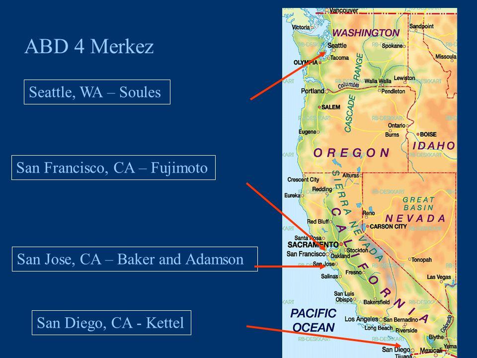 15 ABD 4 Merkez Seattle, WA – Soules San Francisco, CA – Fujimoto San Jose, CA – Baker and Adamson San Diego, CA - Kettel