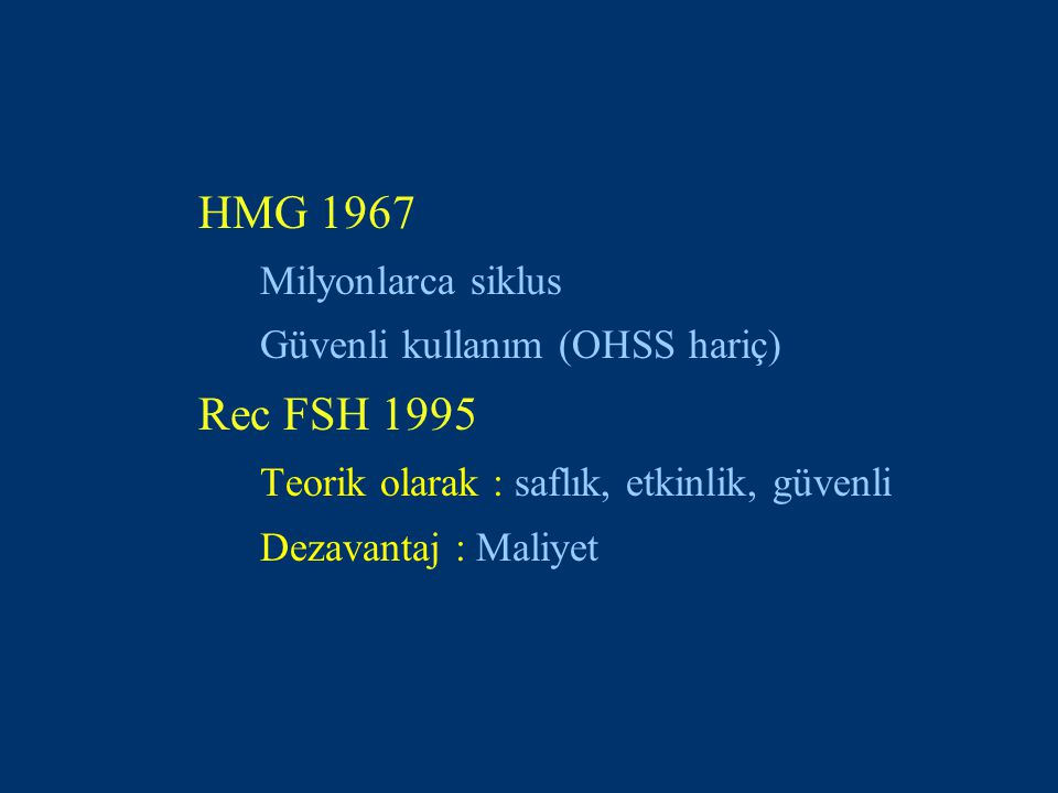 Embryo European studyAmerican study h-FSHr-FSHh-FSHr-FSH Embryo, total6.9 (4.0)6.8 (3.7)10.0 (5.3)11.0 (5.1) Embryo, transfer2.6 (0.8)2.7 (0.9)2.3 (0.7)2.3 (0.5) Embryo, frozen2.3 (3.3)1.7 (2.7)3.1 (3.3)4.6 (4.4) Some differences between Europe and USA No difference between h-FSH and r-FSH * Per randomized cycle