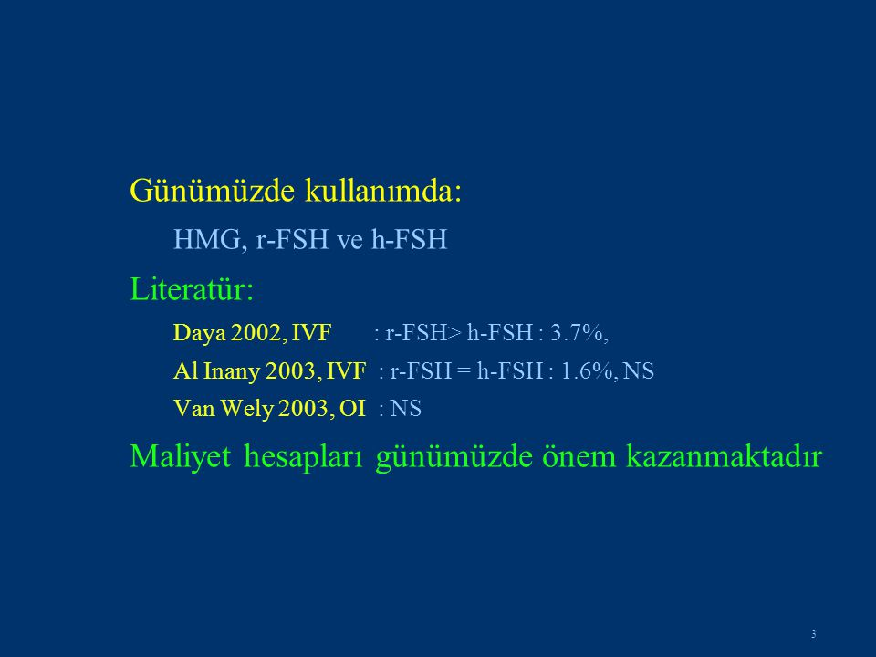 hFSH/ rFSH r-FSHP value Oocytes retrieval 10.5  1.412.2  2.9 NS Mature oocyte (MII) %65.134.50.05 Grade I Embryo (%)58.237.30.05 Stimülasyon gün sayısı 11.4  2.113.1  2.2 NS Embryos transferi/hasta 2.7  1.02.6  0.9 NS Implantasyon oranı %27.513.20.001 Gebelik oranı % (n)43.9 (25)22.1 (13)0.001 Pacchiarotti A et al., 2007