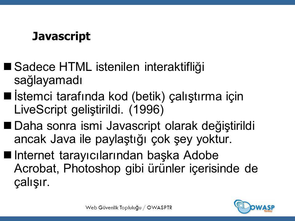 11 Javascript Sadece HTML istenilen interaktifliği sağlayamadı İstemci tarafında kod (betik) çalıştırma için LiveScript geliştirildi.