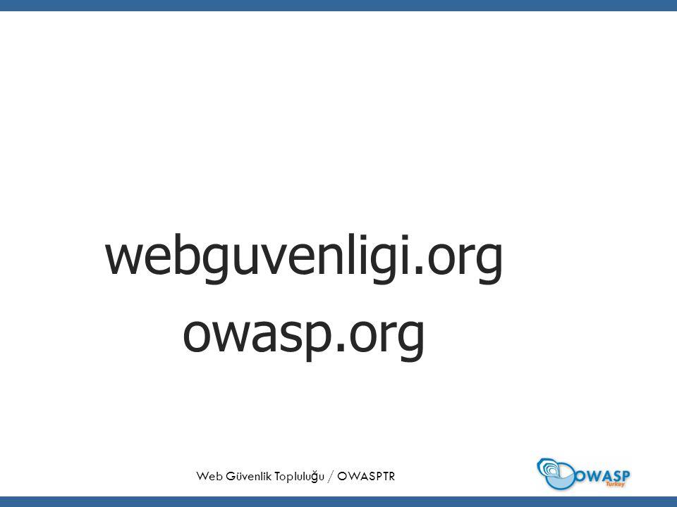 36 webguvenligi.org owasp.org Web Güvenlik Toplulu ğ u / OWASPTR