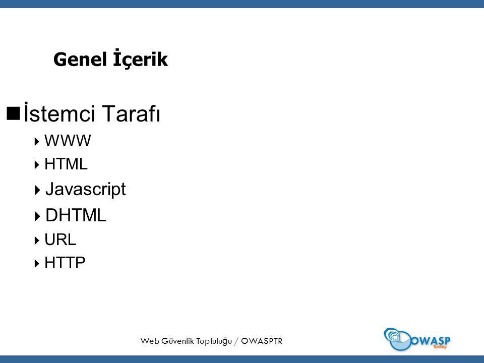 5 Genel İçerik Sunucu Tarafı  Web Uygulama Kavramları  Geliştirme Ortamları  Uygulama Sunucusu  Arka-uç Bağlantıları Web Güvenlik Toplulu ğ u / OWASPTR