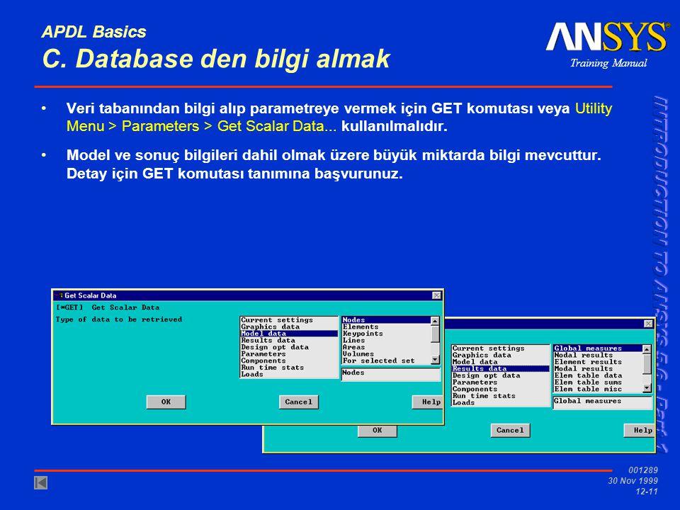 Training Manual 001289 30 Nov 1999 12-11 APDL Basics C. Database den bilgi almak Veri tabanından bilgi alıp parametreye vermek için GET komutası veya