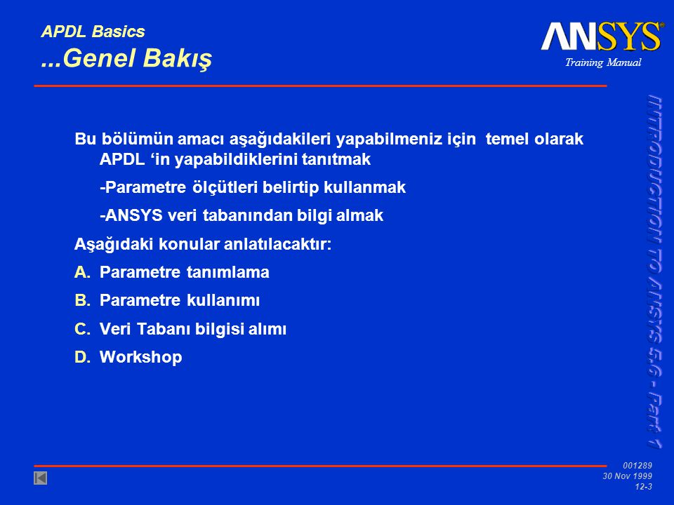 Training Manual 001289 30 Nov 1999 12-14 APDL Basics...