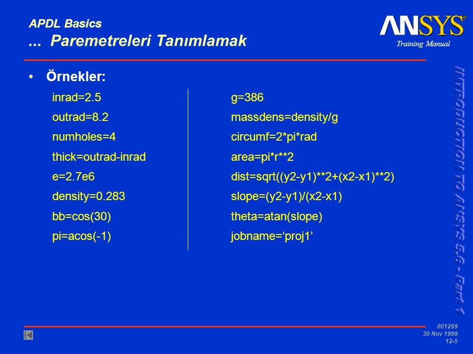 Training Manual 001289 30 Nov 1999 12-16 APDL Basics D.