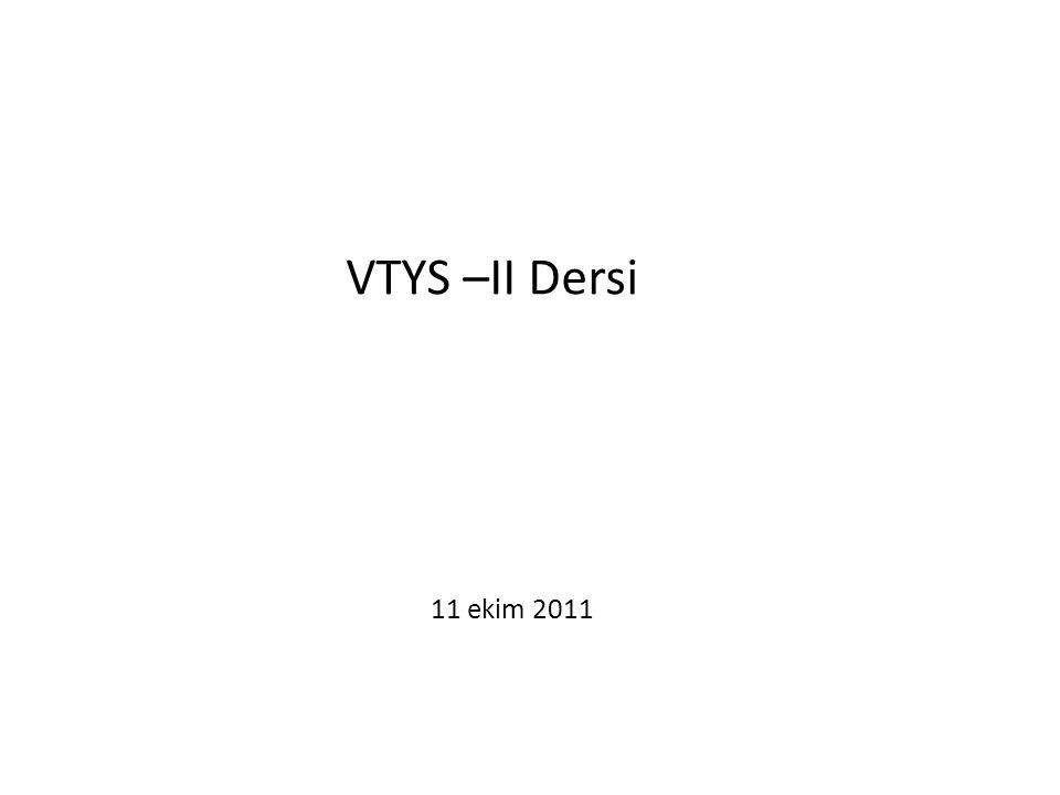 11 ekim 2011 VTYS –II Dersi