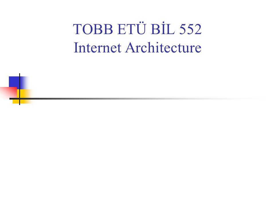 TOBB ETÜ BİL 552 Internet Architecture