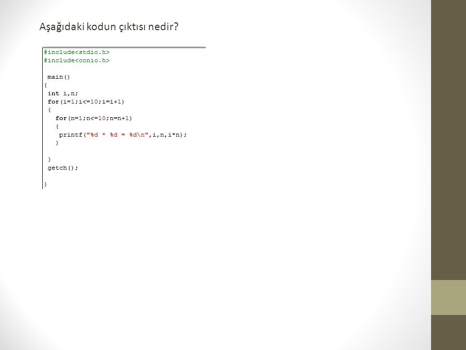 Aşağıdaki kodun çıktısı nedir?