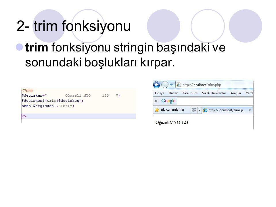 3- substr Fonksiyonu substr() fonksiyonu bir karakter dizisi içinde belirli bölümünü almak için kullanılır.