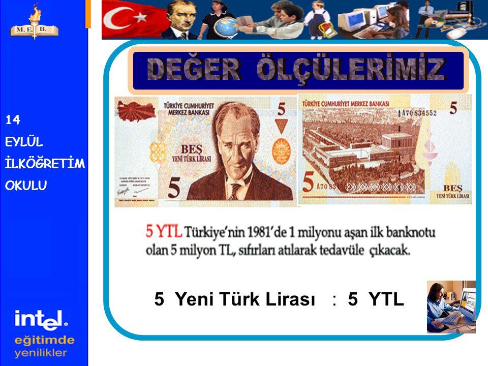 14 EYLÜL İLKÖĞRETİM OKULU 10 Yeni Türk Lirası : 10YTL