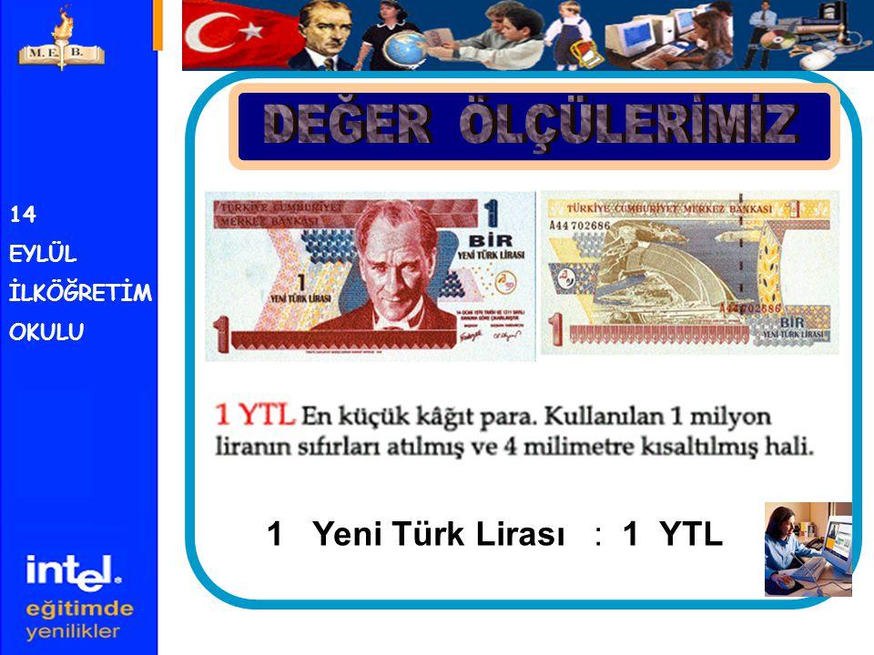 14 EYLÜL İLKÖĞRETİM OKULU 5 Yeni Türk Lirası : 5 YTL