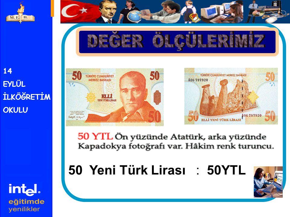 14 EYLÜL İLKÖĞRETİM OKULU 100 Yeni Türk Lirası : 100YTL