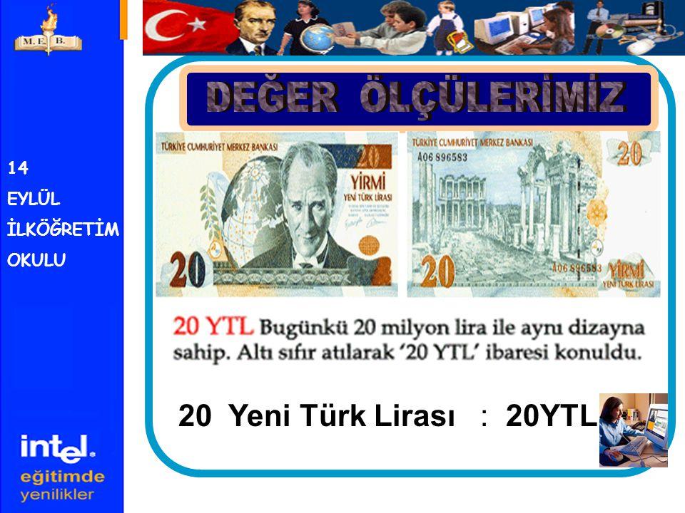14 EYLÜL İLKÖĞRETİM OKULU 50 Yeni Türk Lirası : 50YTL