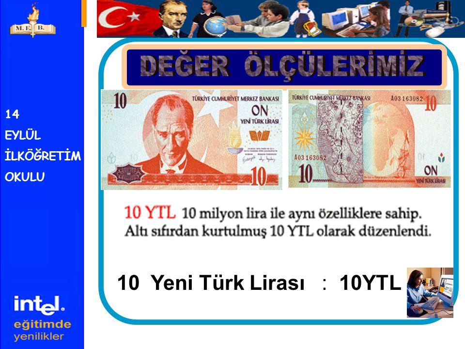 14 EYLÜL İLKÖĞRETİM OKULU 20 Yeni Türk Lirası : 20YTL