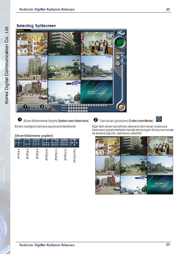 Kodicom DigiNet Kullanım Kılavuzu25 Kodicom DigiNet Kullanım Kılavuzu 21 Selecting Splitscreen 1 Ekran Bölümleme Seçimi [Splitscreen Selection] Ekranı