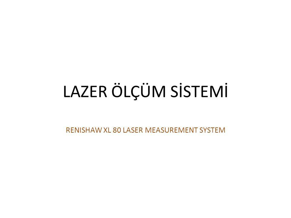 LAZER ÖLÇÜM SİSTEMİ RENISHAW XL 80 LASER MEASUREMENT SYSTEM