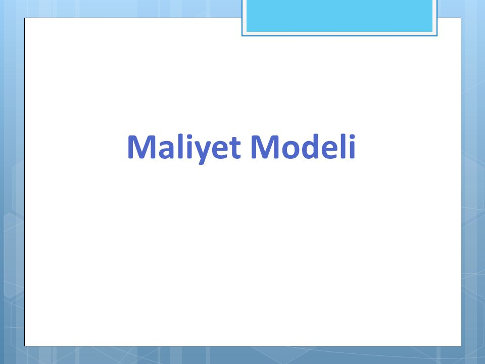 Maliyet Modeli