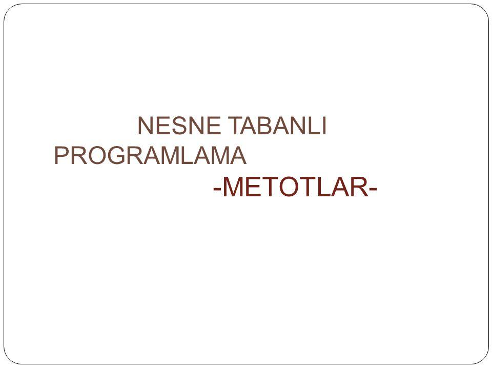 İÇERİK 1.METOTLAR Metot Tanımlama Return İfadeleri Metot Çağırma 2.KAPSAM Kapsam Uygulama Yerel Kapsamı Tanımlama Sınıf Kapsamını Tanımlama Metotları Aşırı Yükleme 3.KAYNAKÇA