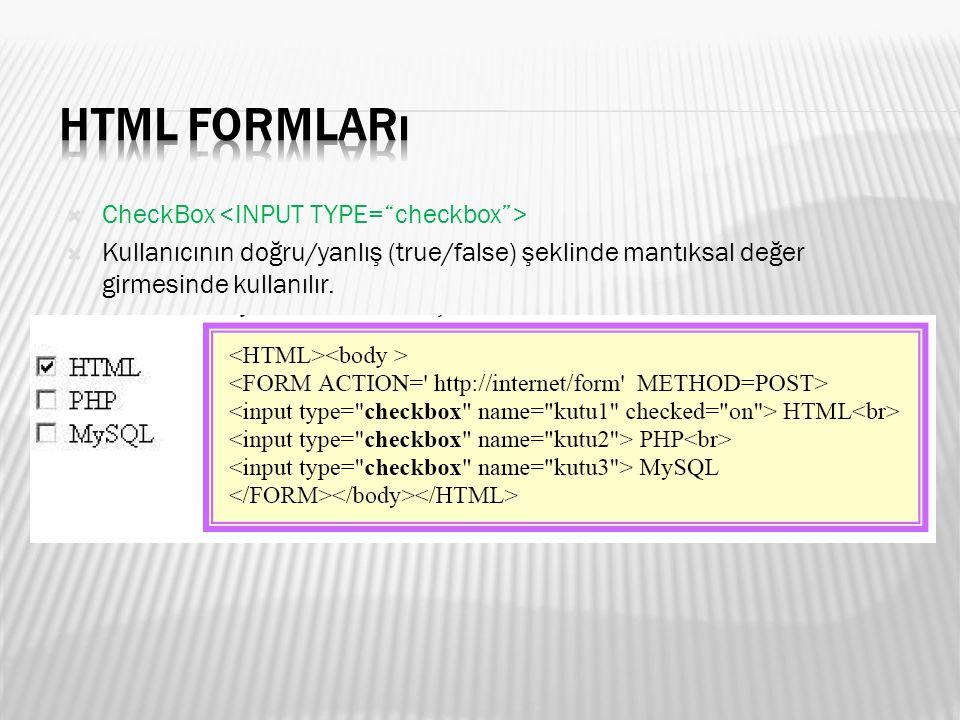  CheckBox  Kullanıcının doğru/yanlış (true/false) şeklinde mantıksal değer girmesinde kullanılır.