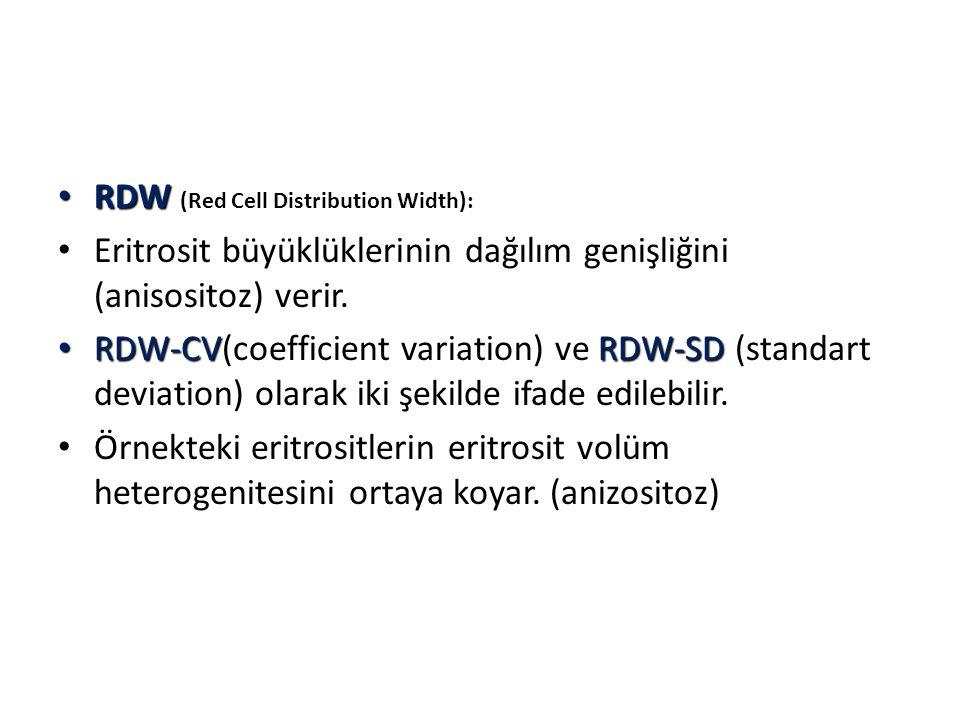 RDW RDW (Red Cell Distribution Width): Eritrosit büyüklüklerinin dağılım genişliğini (anisositoz) verir. RDW-CVRDW-SD RDW-CV(coefficient variation) ve