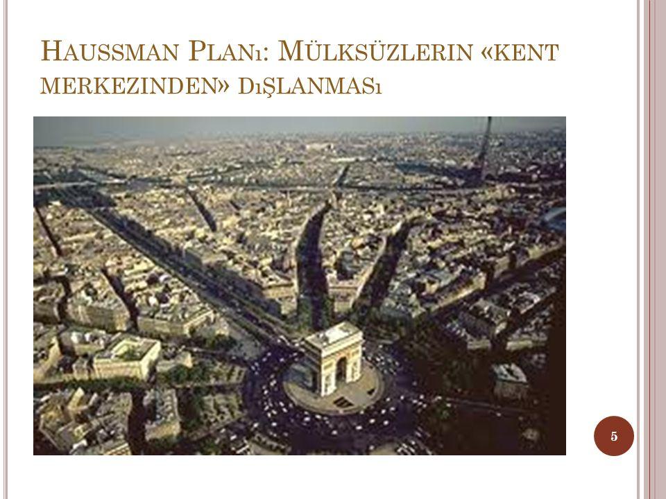 1853 yılından itibaren bir değişimin gerekli olduğu kanısına varılan Paris yeniden inşa edildi.