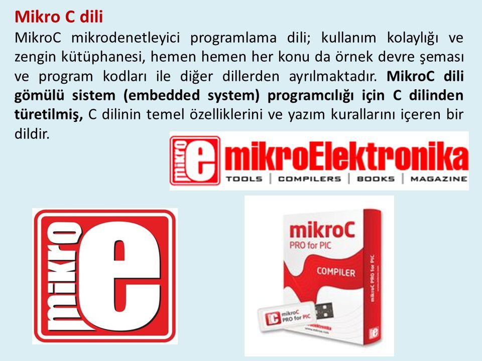 Mikro C dili MikroC mikrodenetleyici programlama dili; kullanım kolaylığı ve zengin kütüphanesi, hemen hemen her konu da örnek devre şeması ve program kodları ile diğer dillerden ayrılmaktadır.