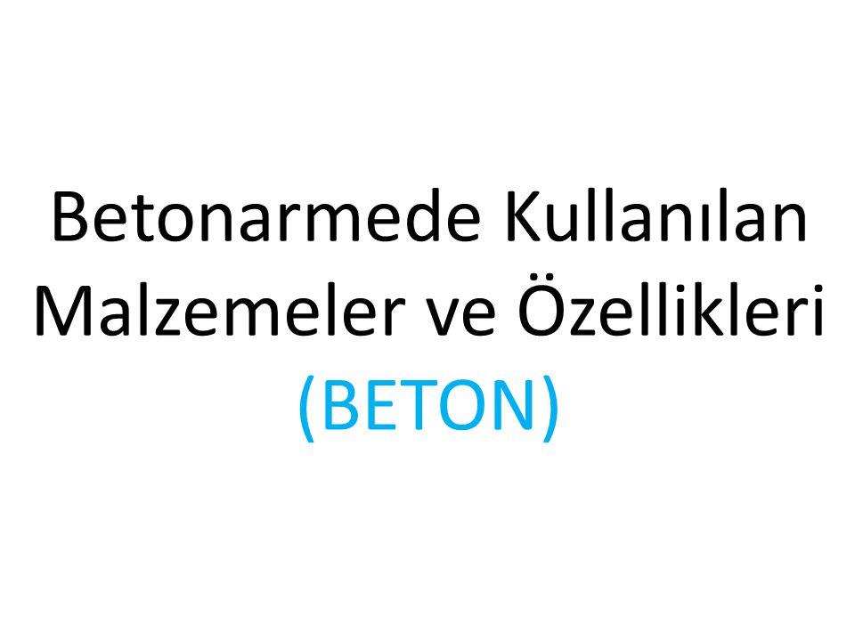 Betonarmede Kullanılan Malzemeler ve Özellikleri (BETON)