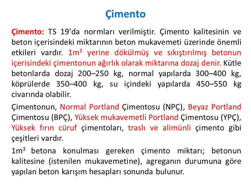 Betonarme inşaatlarda en çok kullanılan Normal Portland Çimentosu (NPÇ 350), mukavemetinin %78 ini 28 günde tamamlar.