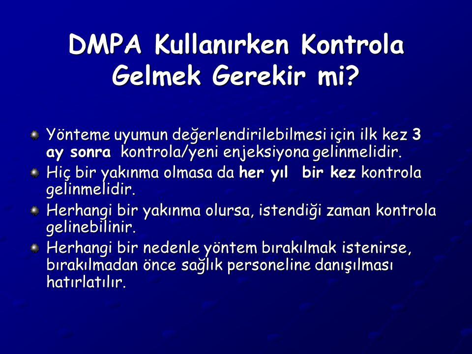 DMPA Kullanırken Kontrola Gelmek Gerekir mi.