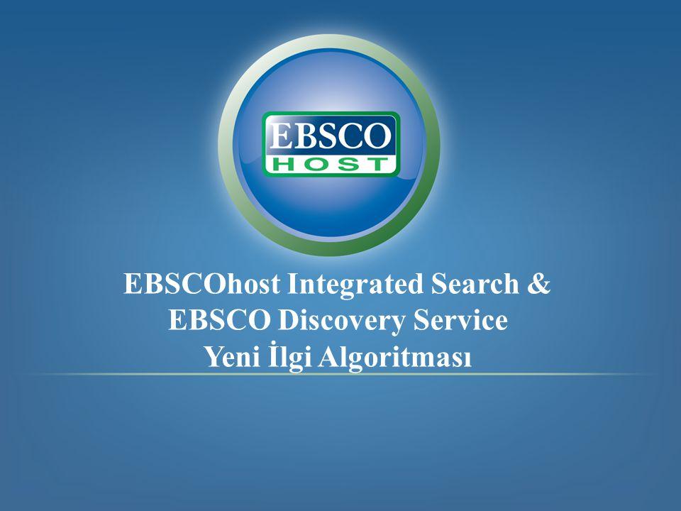EBSCOhost Integrated Search & EBSCO Discovery Service Yeni İlgi Algoritması